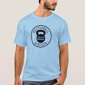 Kettlebell Nation - I Ain`t No Dumbell T-Shirt