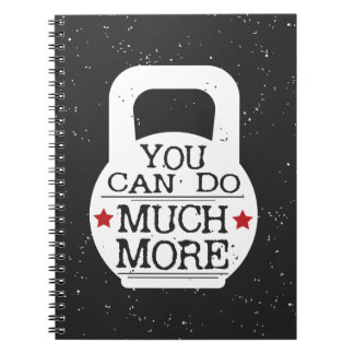 Kettlebell Print - You Can Do Much More Notebook