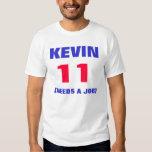 KEVIN, 11, (NEEDS A JOB) T-SHIRT