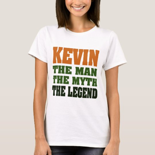 KEVIN - the Man, the Myth, the Legend! T-Shirt