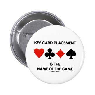 Key Card Placement Is The Name Of The Game Bridge Pinback Button