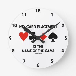 Key Card Placement Is The Name Of The Game Bridge Round Clock
