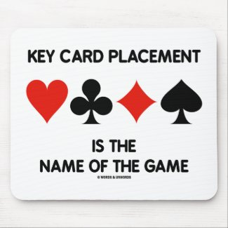 Key Card Placement Is The Name Of The Game Bridge Mousepads
