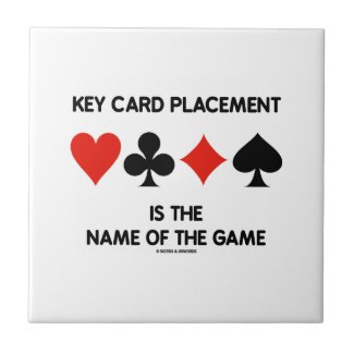Key Card Placement Is The Name Of The Game Bridge Ceramic Tile