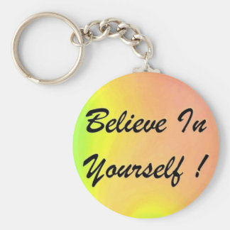 "Key chain "" Believe In Yourself"""