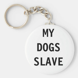 Key Chain My Dogs Slave