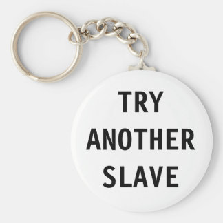 Key Chain Try Another Slave