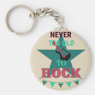 Key Chane Never too old ton rock Keychain