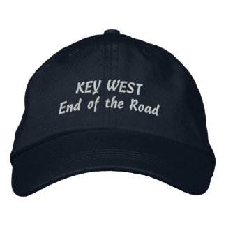 Key West End of the Road Pick Your Product Color Embroidered Baseball Hat
