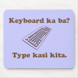 Keyboard Ka Ba? Type Kita. Mouse Pad
