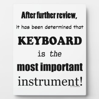 Keyboard Most Important Instrument Photo Plaques