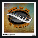 """Keyboard Player Wall Sticker<br><div class=""""desc"""">Everyone loves this kind of player! Graphic text &#39;Born to be a Player&#39; frames an oval design with artistically textured image of  the instrument done in rich,  warm colors. Background is grunge texture in gold and turquoise tones.</div>"""