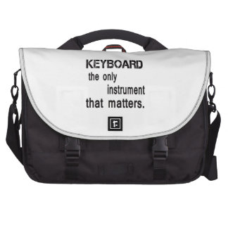 Keyboard the only instrument that matters. laptop messenger bag
