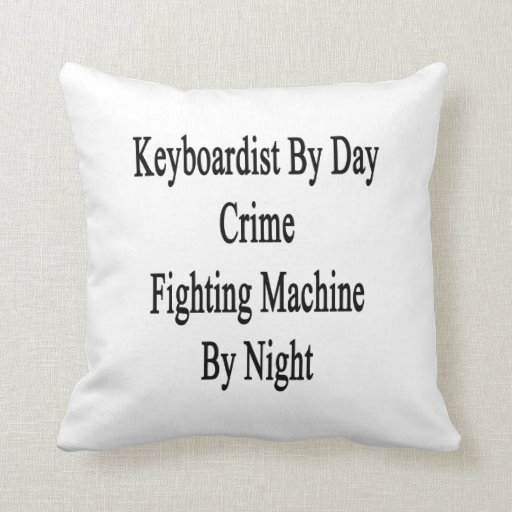 Keyboardist By Day Crime Fighting Machine By Night Throw Pillow