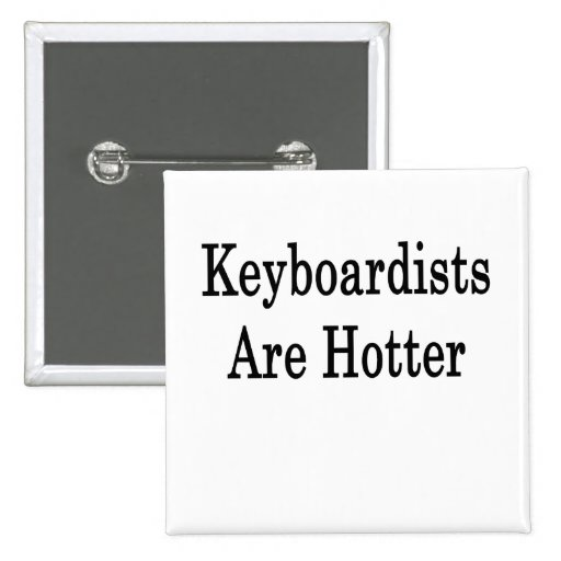 Keyboardists Are Hotter Pins