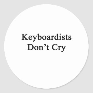 Keyboardists Don't Cry Round Stickers
