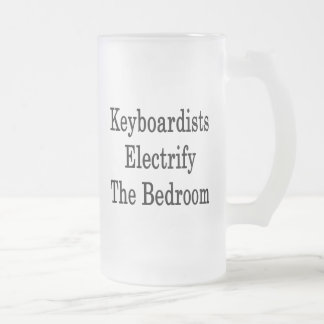 Keyboardists Electrify The Bedroom 16 Oz Frosted Glass Beer Mug