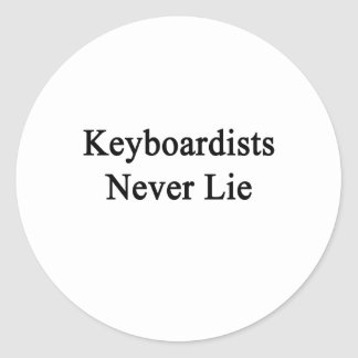 Keyboardists Never Lie Round Stickers