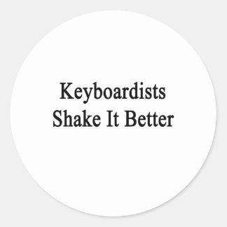 Keyboardists Shake It Better Round Stickers