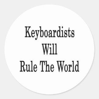 Keyboardists Will Rule The World Round Sticker