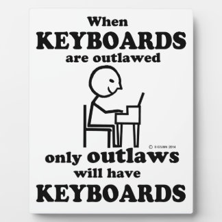 Keyboards Outlawed Photo Plaque
