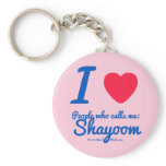 i [Love heart]  people who calls me:   shayoom i [Love heart]  people who calls me:   shayoom Keychains