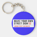 make your own street sign  Keychains