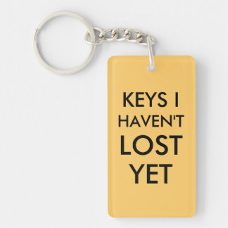 Keys I haven't lost yet Double-Sided Rectangular Acrylic Keychain