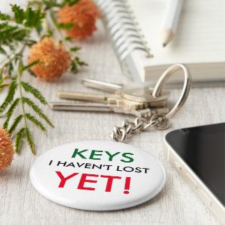 Keys I haven't lost - YET Basic Round Button Keychain