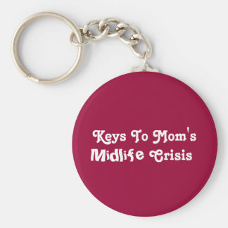 Keys To Mom's Midlife Crisis Basic Round Button Keychain