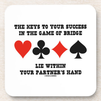 Keys To Your Success In Game Of Bridge Lie Within Drink Coaster