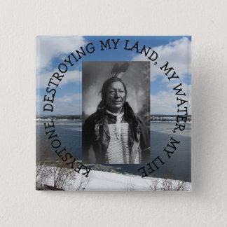 Keystone destroying water Native American chief Button