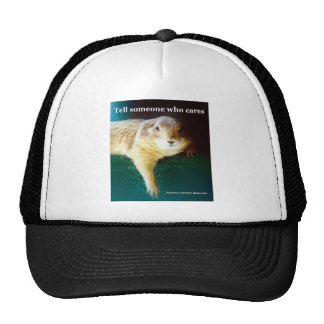 Keystone Prairie Dogs tell someone who cares Trucker Hat