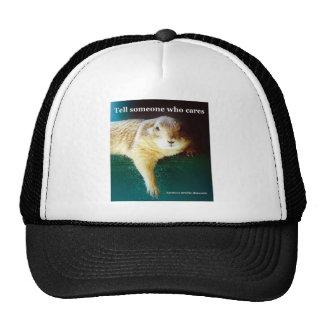 Keystone Prairie Dogs tell someone who cares Trucker Hat