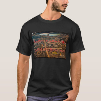 Keystone XL Looks Enviromentally safe to me. T-Shirt