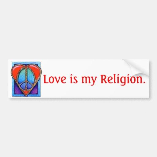 kgb073_450, Love is my Religion. Bumper Stickers