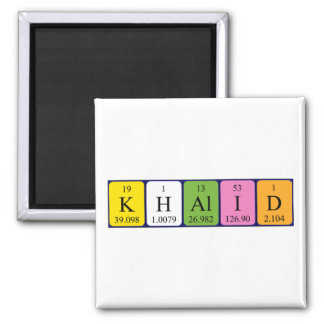 Khalid periodic table name magnet