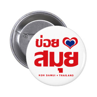 Khoi Huk (I Heart / Love) Koh Samui ❤ Thailand Pinback Buttons