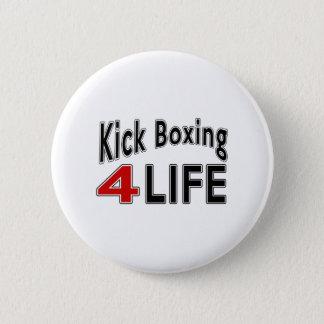 Kick Boxing For Life Pinback Button