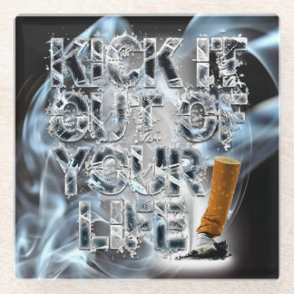 Kick It Out Of Your Life! Glass Coaster