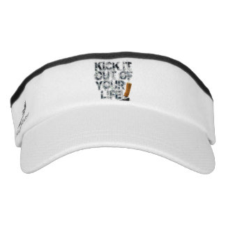 Kick It Out Of Your Life! Visor