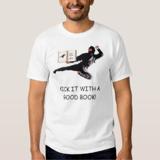 Kick It with a Good Book! T-shirt