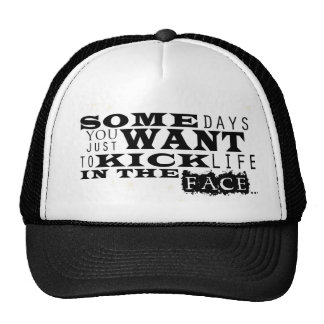 Kick Life in the Face Trucker Hat
