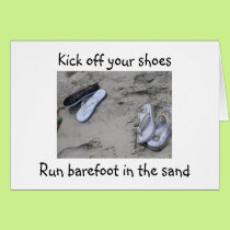 KICK OFF SHOES/RUN BAREFOOT IN THE SAND 5Oth HUMOR Card