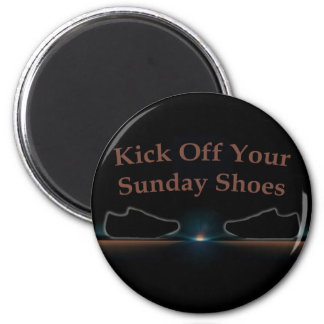 Kick Off Your Sunday Shoes 2 Inch Round Magnet