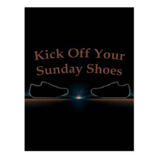 Kick Off Your Sunday Shoes Post Card