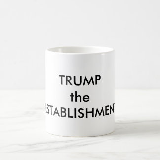 Kick out the Establishment Mug