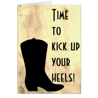 Kick Up Your Boots - Cowboy Birthday Card