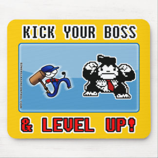 kick your boss and level up! mouse pad