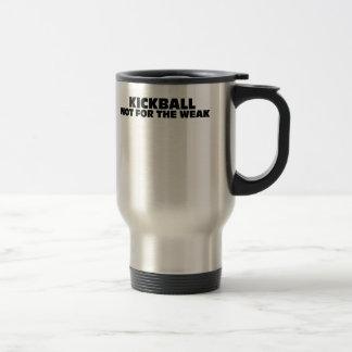 Kickball-Not for the Weak Travel Mug
